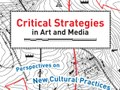 Critical Strategies in Art and Media: Part I